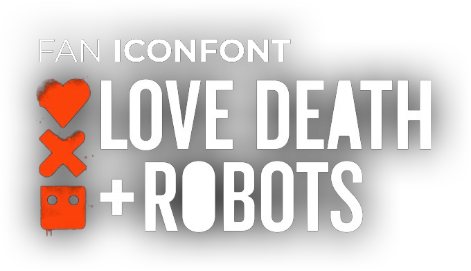 Fan Icon Font - Love, Death + Robot